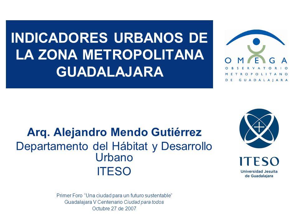 INDICADORES URBANOS DE LA ZONA METROPOLITANA GUADALAJARA