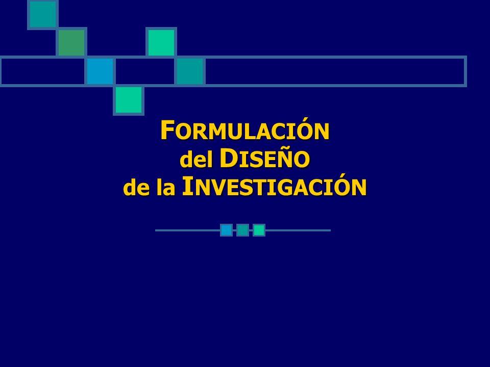 FORMULACIÓN del DISEÑO de la INVESTIGACIÓN