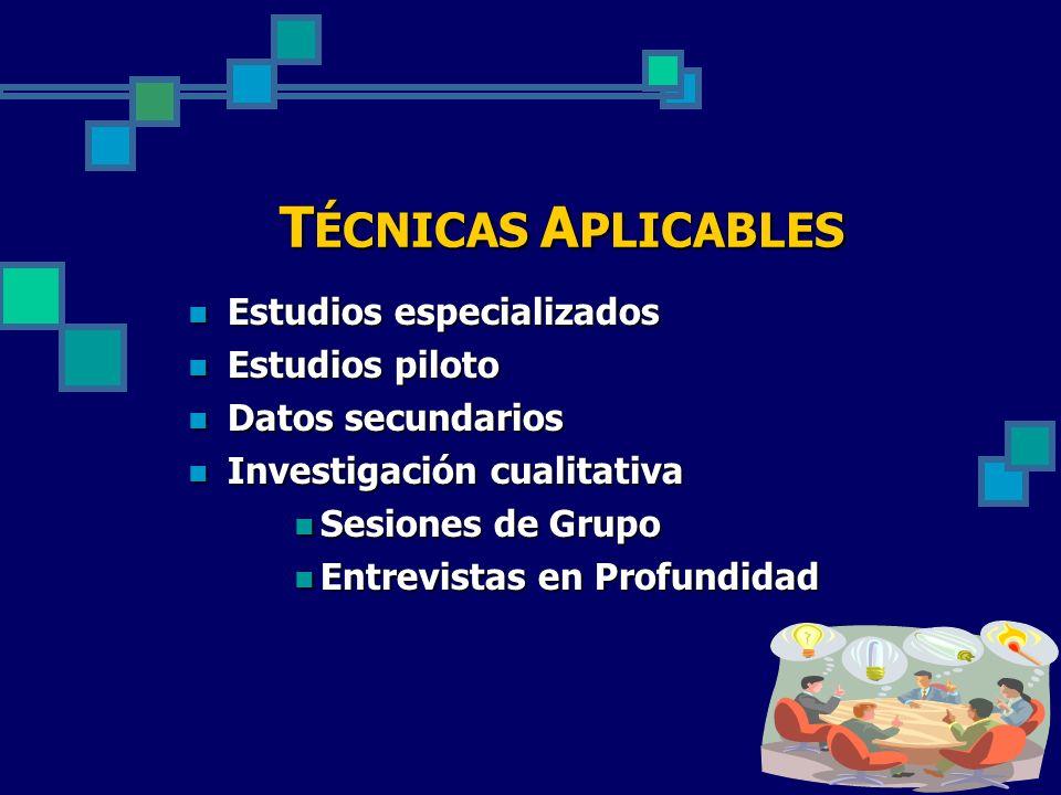 TÉCNICAS APLICABLES Estudios especializados Estudios piloto