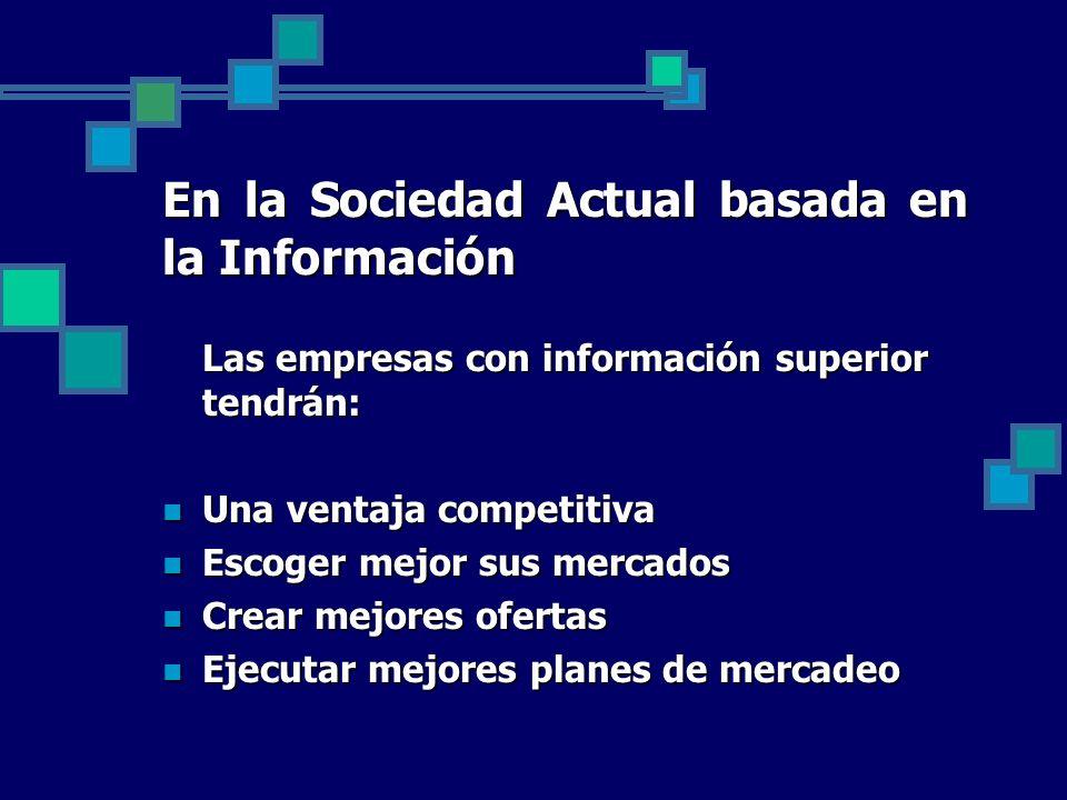 En la Sociedad Actual basada en la Información