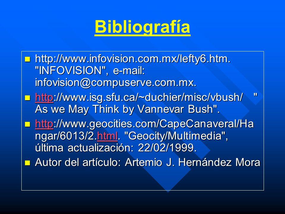 Bibliografía http://www.infovision.com.mx/lefty6.htm. INFOVISION , e-mail: infovision@compuserve.com.mx.