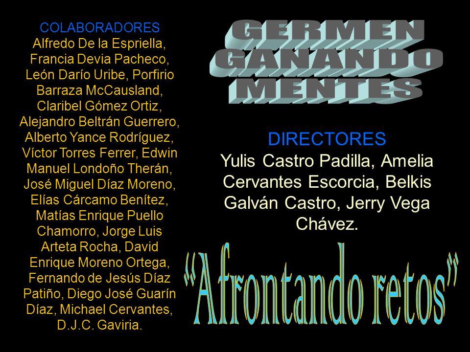 GERMEN GANANDO MENTES Afrontando retos DIRECTORES
