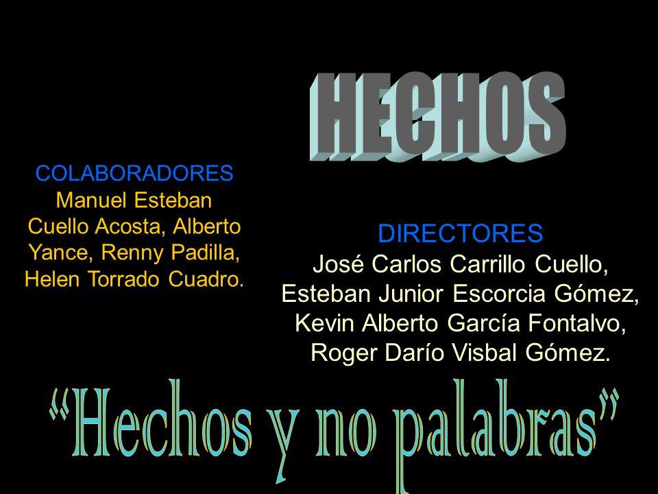HECHOS Hechos y no palabras DIRECTORES