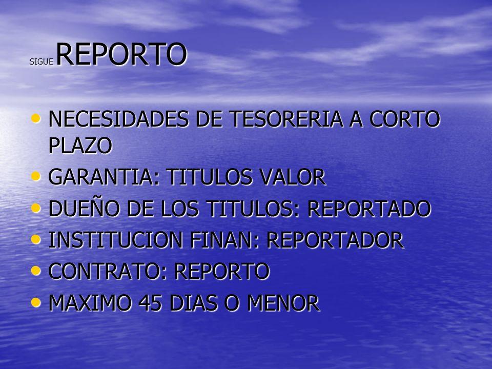 NECESIDADES DE TESORERIA A CORTO PLAZO GARANTIA: TITULOS VALOR
