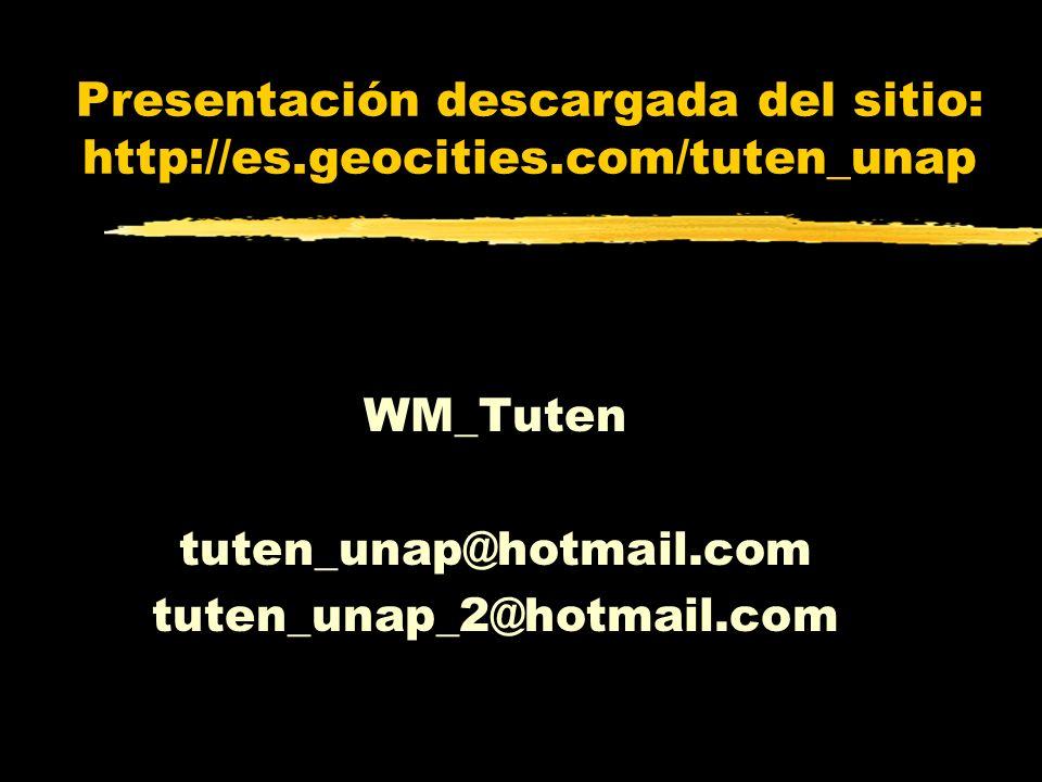 Presentación descargada del sitio: http://es.geocities.com/tuten_unap