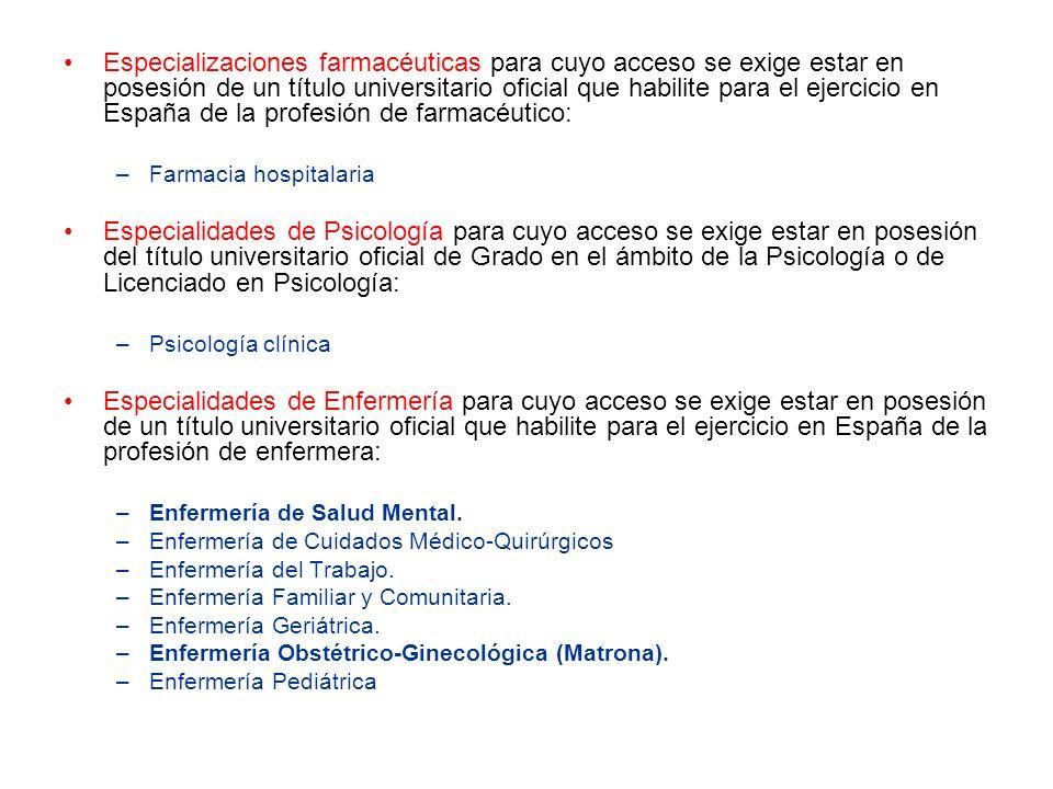 Especializaciones farmacéuticas para cuyo acceso se exige estar en posesión de un título universitario oficial que habilite para el ejercicio en España de la profesión de farmacéutico: