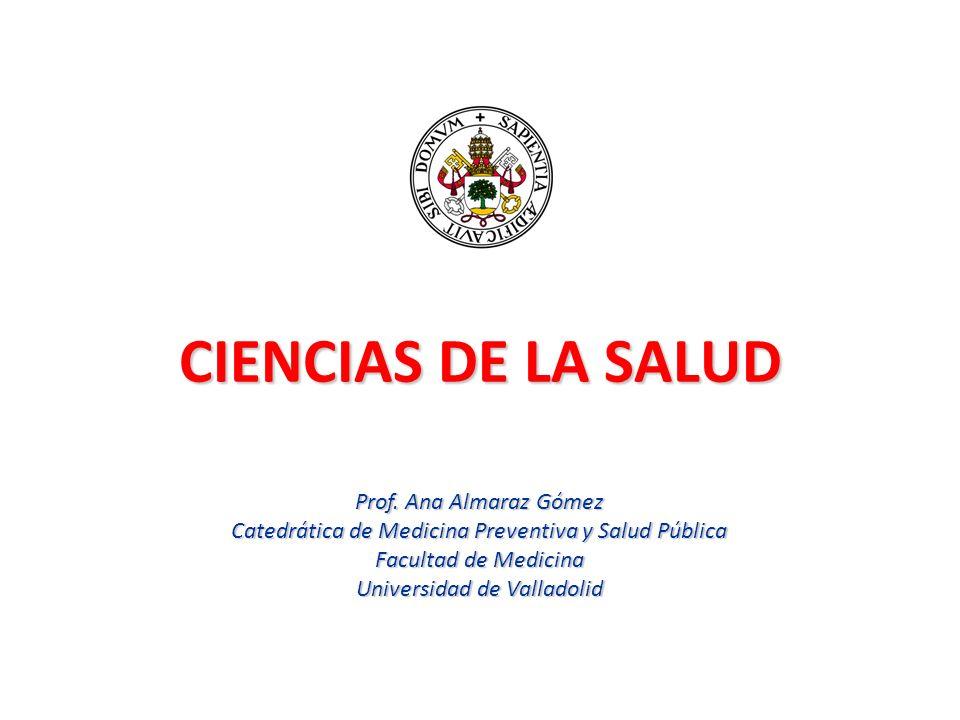 CIENCIAS DE LA SALUD Prof. Ana Almaraz Gómez