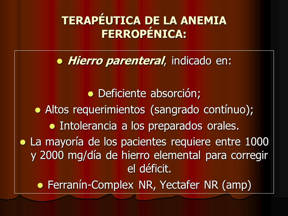 TERAPÉUTICA DE LA ANEMIA FERROPÉNICA: