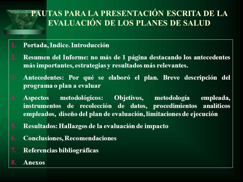 PAUTAS PARA LA PRESENTACIÓN ESCRITA DE LA EVALUACIÓN DE LOS PLANES DE SALUD