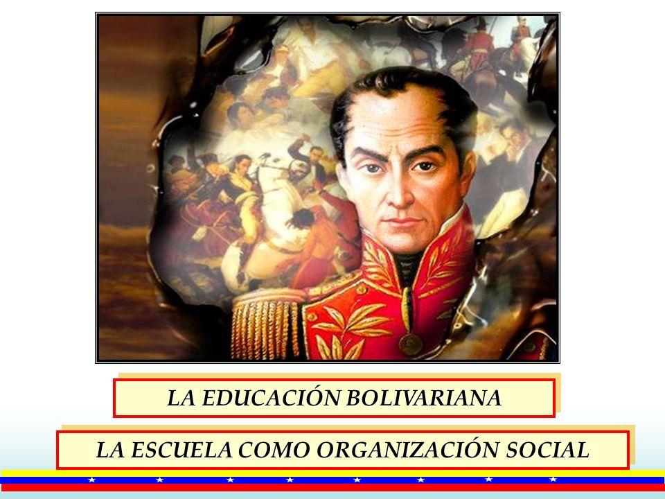 LA EDUCACIÓN BOLIVARIANA LA ESCUELA COMO ORGANIZACIÓN SOCIAL