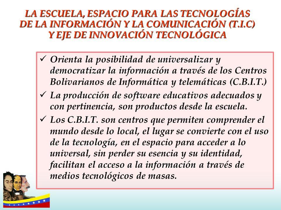 LA ESCUELA, ESPACIO PARA LAS TECNOLOGÍAS DE LA INFORMACIÓN Y LA COMUNICACIÓN (T.I.C) Y EJE DE INNOVACIÓN TECNOLÓGICA