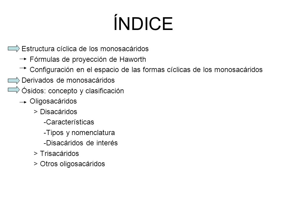 ÍNDICE Estructura cíclica de los monosacáridos