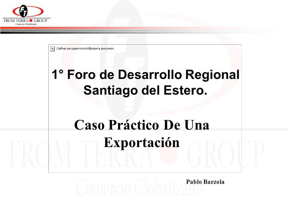 1° Foro de Desarrollo Regional Caso Práctico De Una Exportación