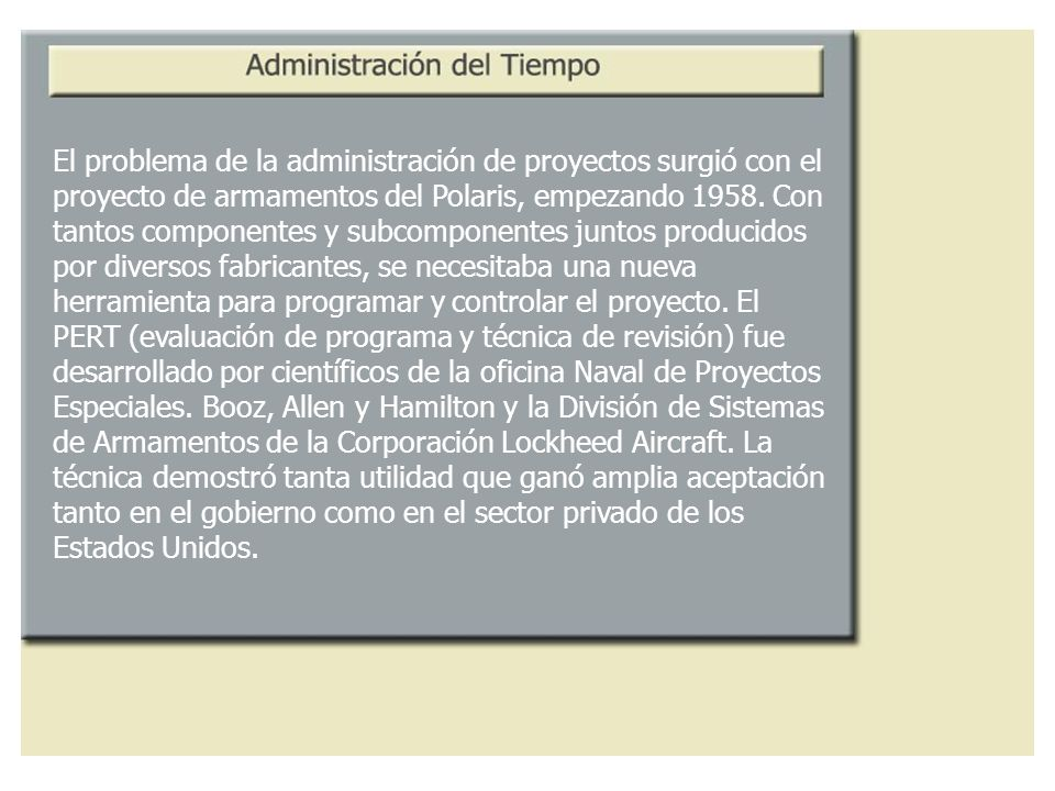 El problema de la administración de proyectos surgió con el