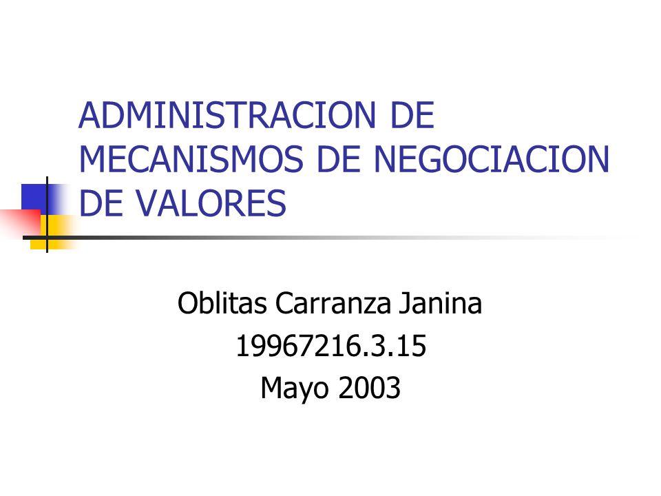ADMINISTRACION DE MECANISMOS DE NEGOCIACION DE VALORES