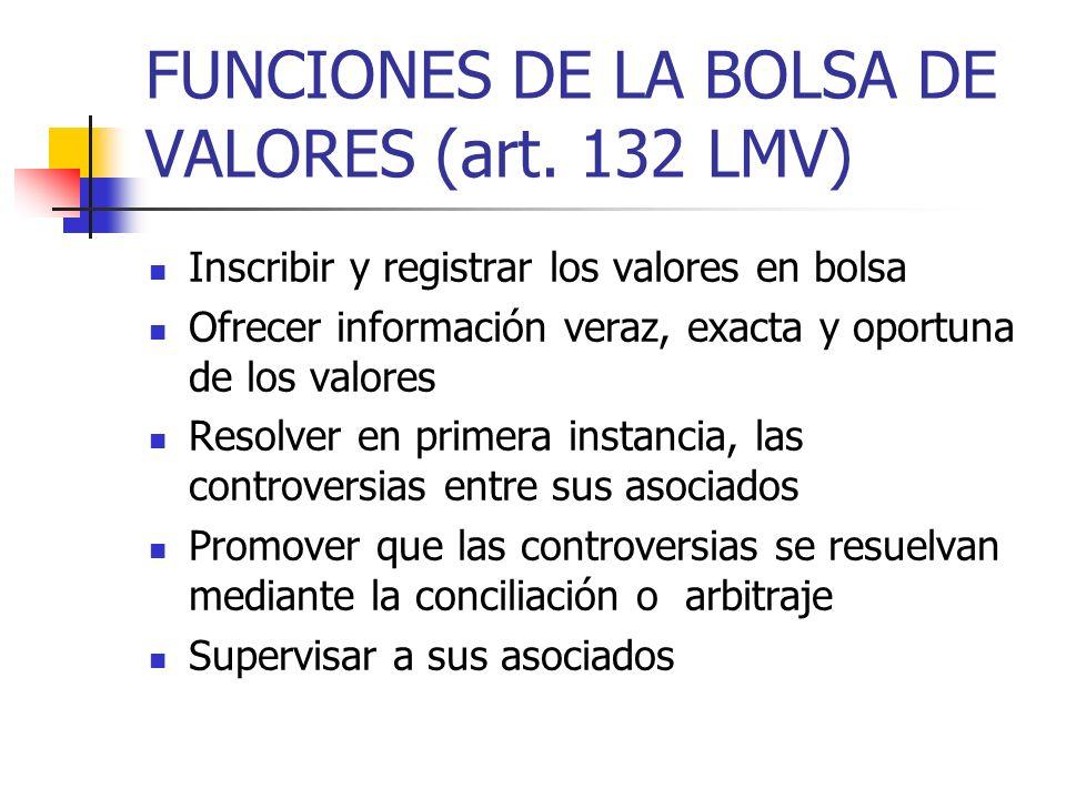 FUNCIONES DE LA BOLSA DE VALORES (art. 132 LMV)