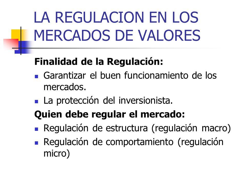 LA REGULACION EN LOS MERCADOS DE VALORES