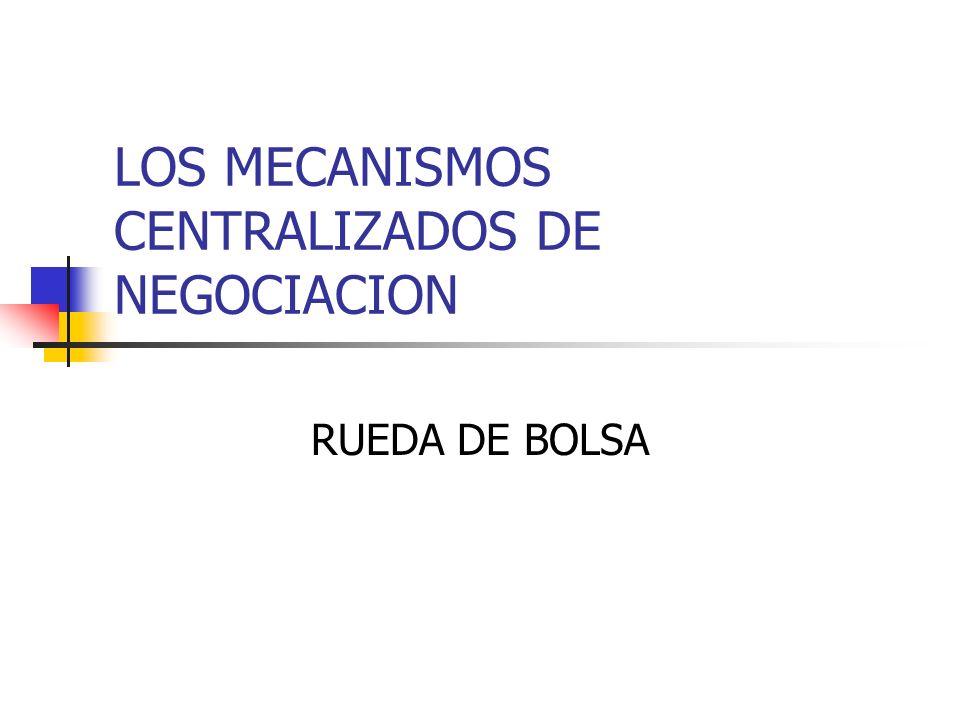 LOS MECANISMOS CENTRALIZADOS DE NEGOCIACION