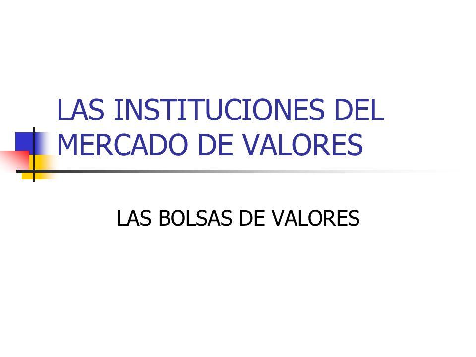 LAS INSTITUCIONES DEL MERCADO DE VALORES