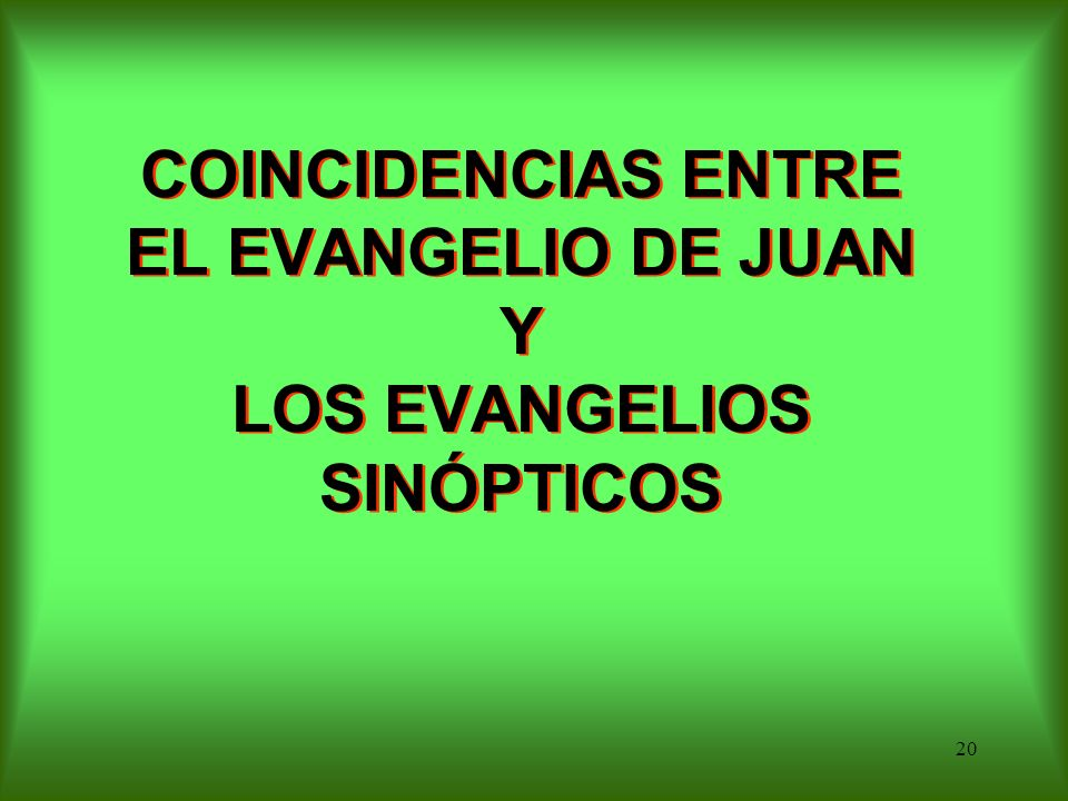 COINCIDENCIAS ENTRE EL EVANGELIO DE JUAN Y LOS EVANGELIOS SINÓPTICOS