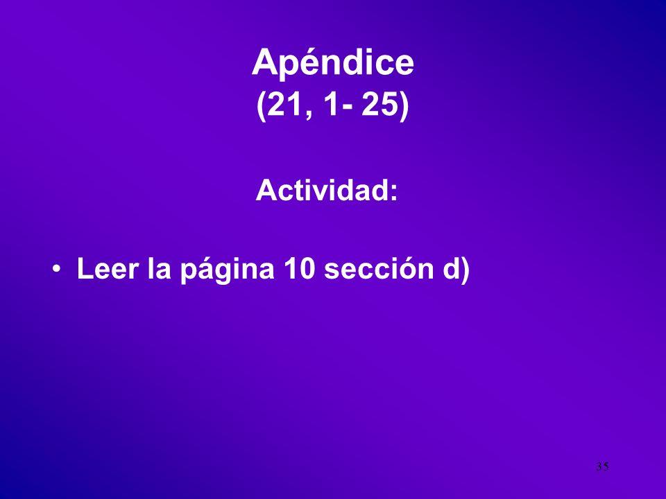Apéndice (21, 1- 25) Actividad: Leer la página 10 sección d)