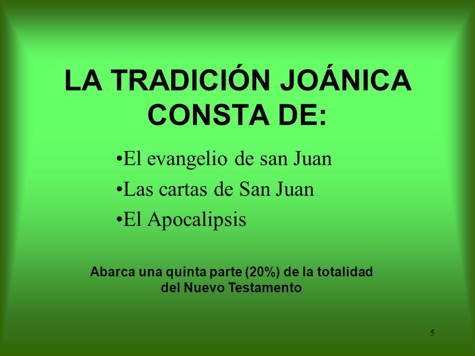 LA TRADICIÓN JOÁNICA CONSTA DE: