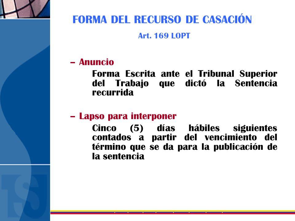 FORMA DEL RECURSO DE CASACIÓN Art. 169 LOPT