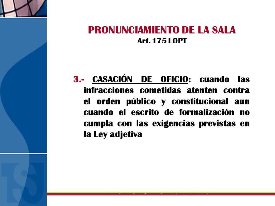 PRONUNCIAMIENTO DE LA SALA Art. 175 LOPT