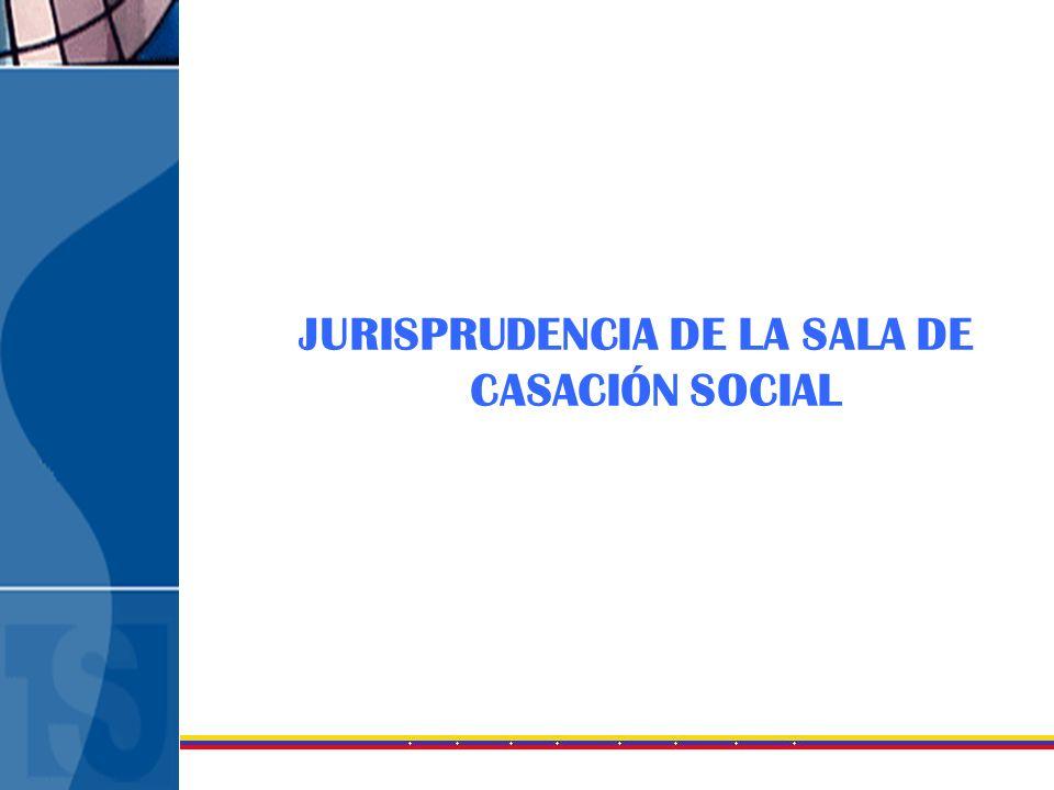 JURISPRUDENCIA DE LA SALA DE CASACIÓN SOCIAL