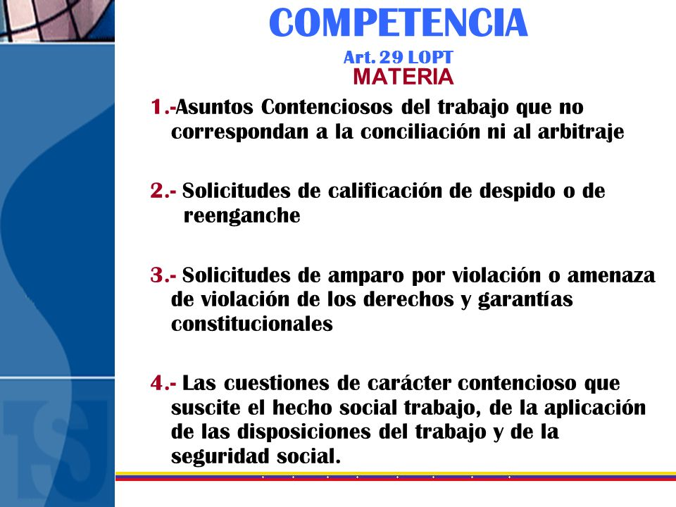COMPETENCIA Art. 29 LOPT MATERIA