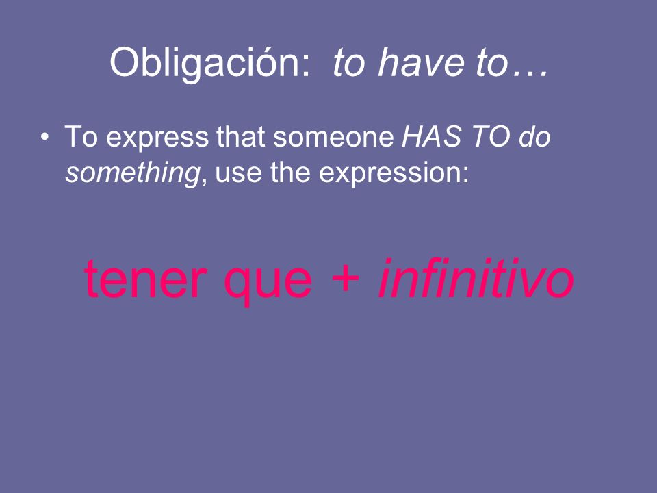 Obligación: to have to…
