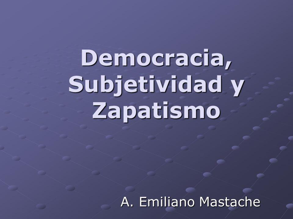 Democracia, Subjetividad y Zapatismo