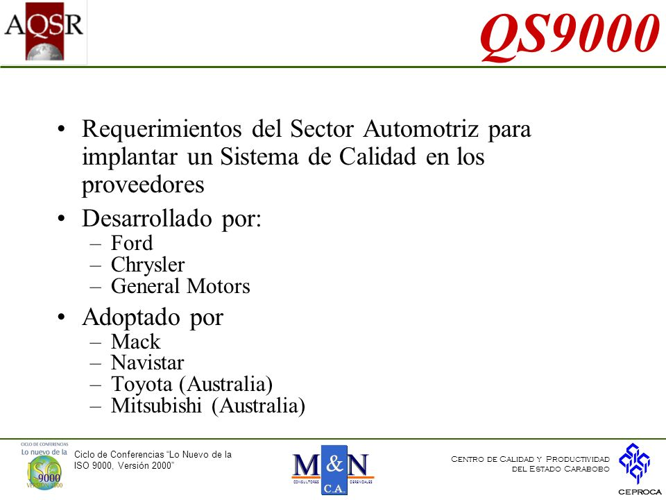 QS9000 Requerimientos del Sector Automotriz para implantar un Sistema de Calidad en los proveedores.
