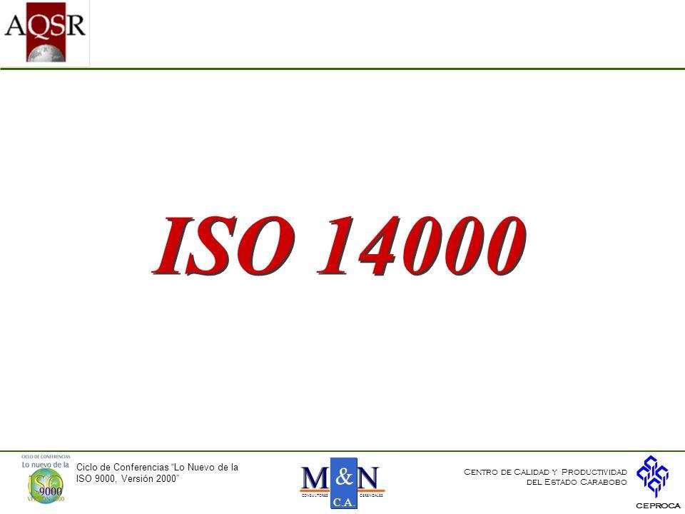 ISO 14000 N M & C.A. Ciclo de Conferencias Lo Nuevo de la