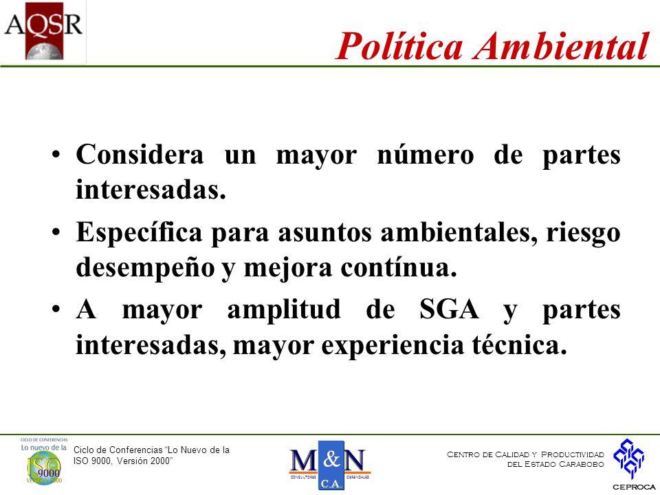 Política Ambiental Considera un mayor número de partes interesadas.