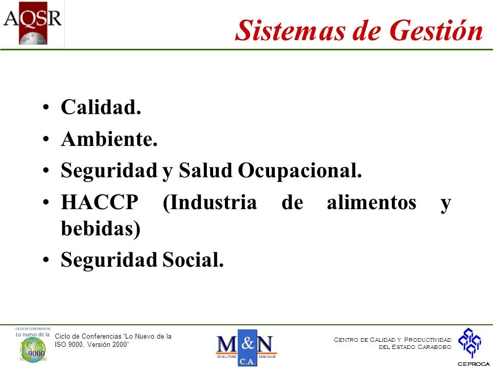 Sistemas de Gestión Calidad. Ambiente. Seguridad y Salud Ocupacional.