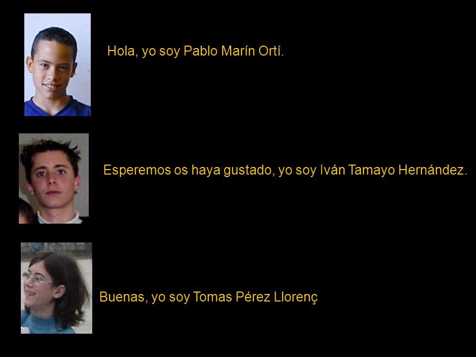 Hola, yo soy Pablo Marín Ortí.