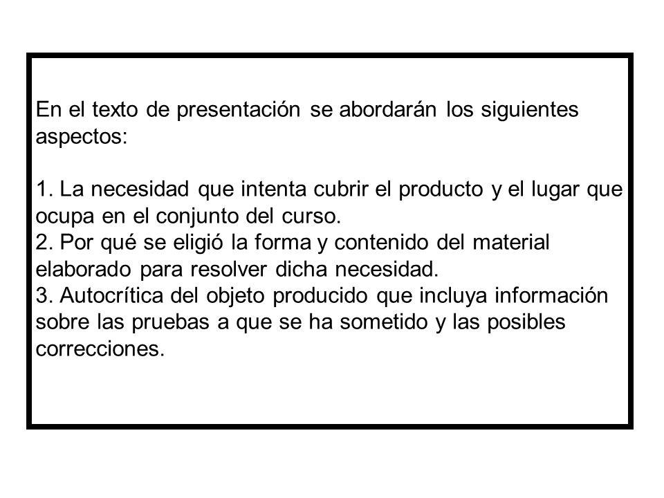 En el texto de presentación se abordarán los siguientes aspectos: 1
