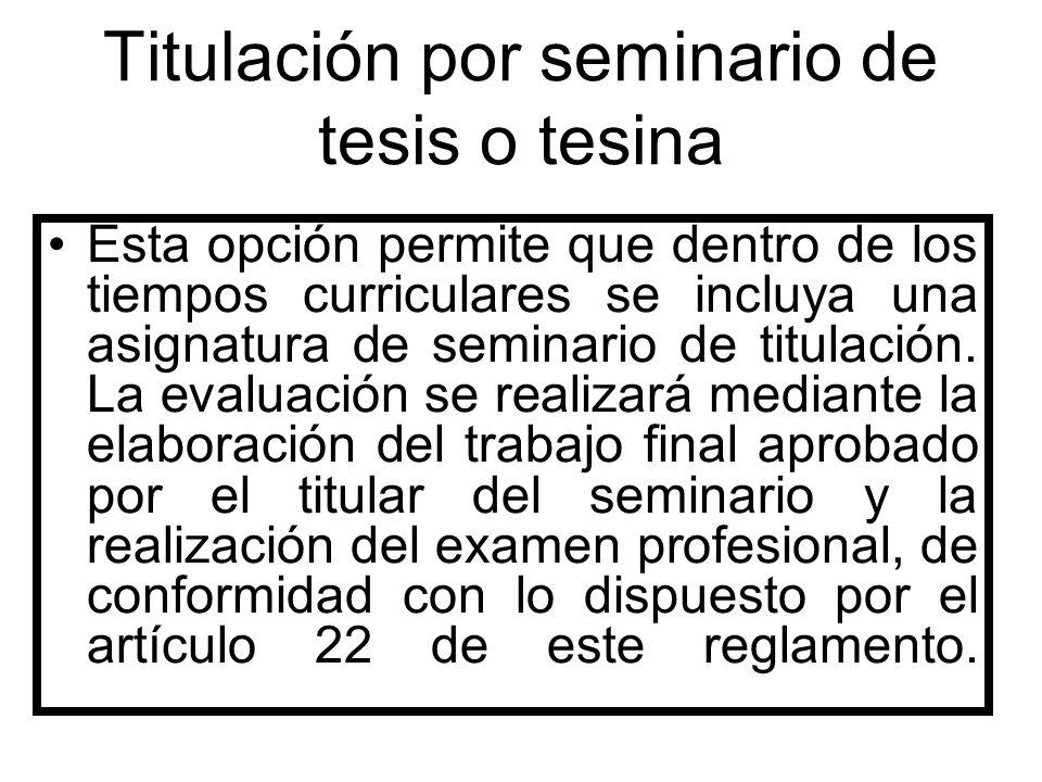 Titulación por seminario de tesis o tesina