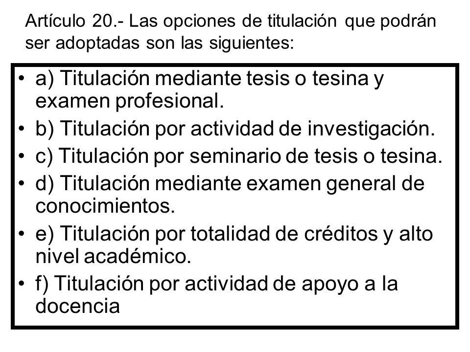a) Titulación mediante tesis o tesina y examen profesional.