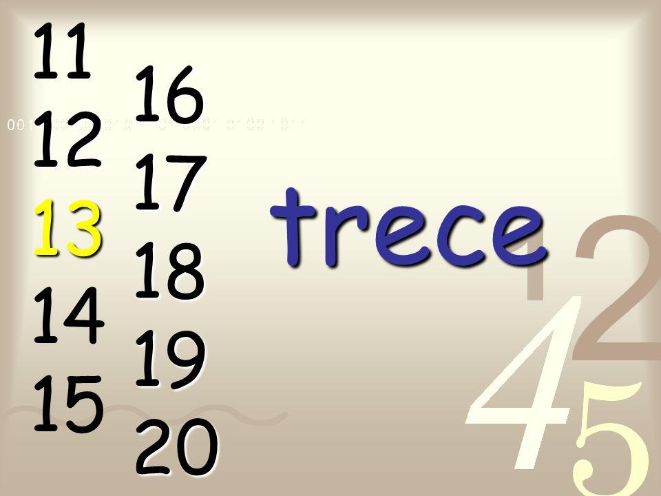11 12 13 14 15 16 17 18 19 20 trece