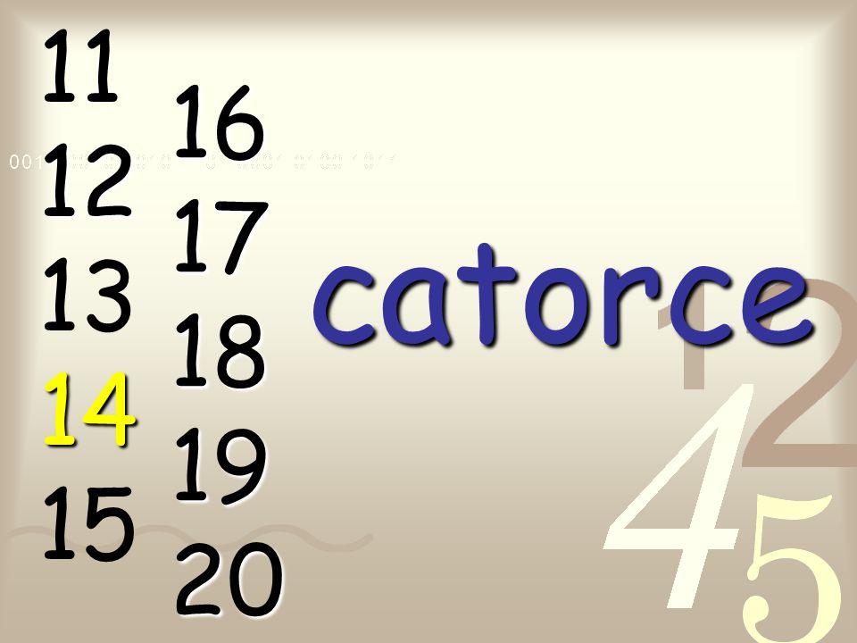 11 12 13 14 15 16 17 18 19 20 catorce