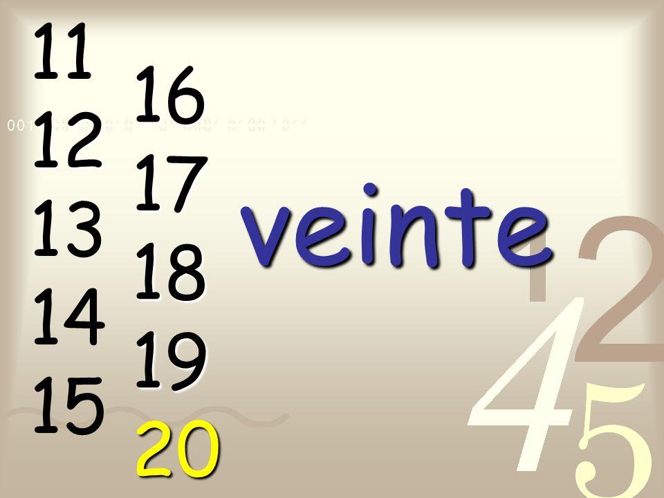 11 12 13 14 15 16 17 18 19 20 veinte