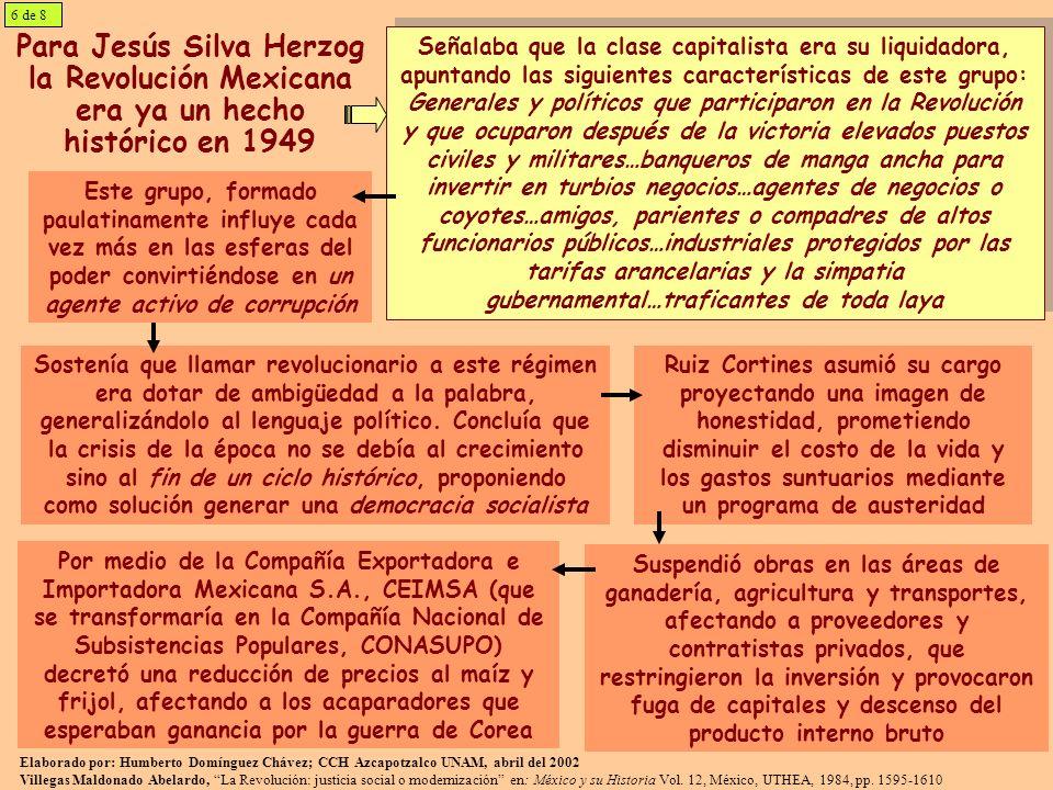 6 de 8 Para Jesús Silva Herzog la Revolución Mexicana era ya un hecho histórico en 1949.