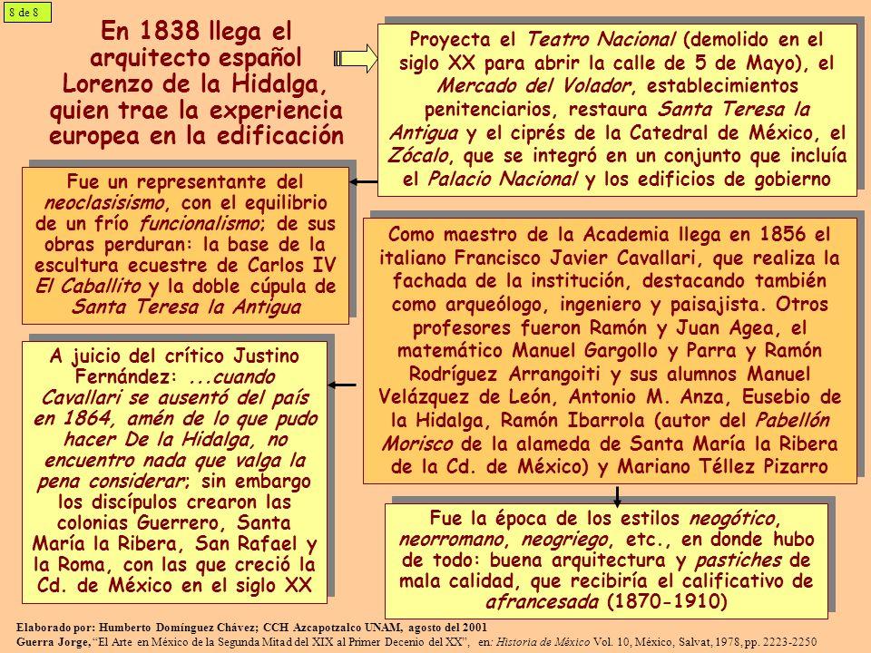 8 de 8En 1838 llega el arquitecto español Lorenzo de la Hidalga, quien trae la experiencia europea en la edificación.