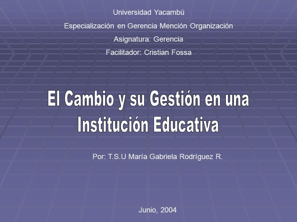 El Cambio y su Gestión en una Institución Educativa