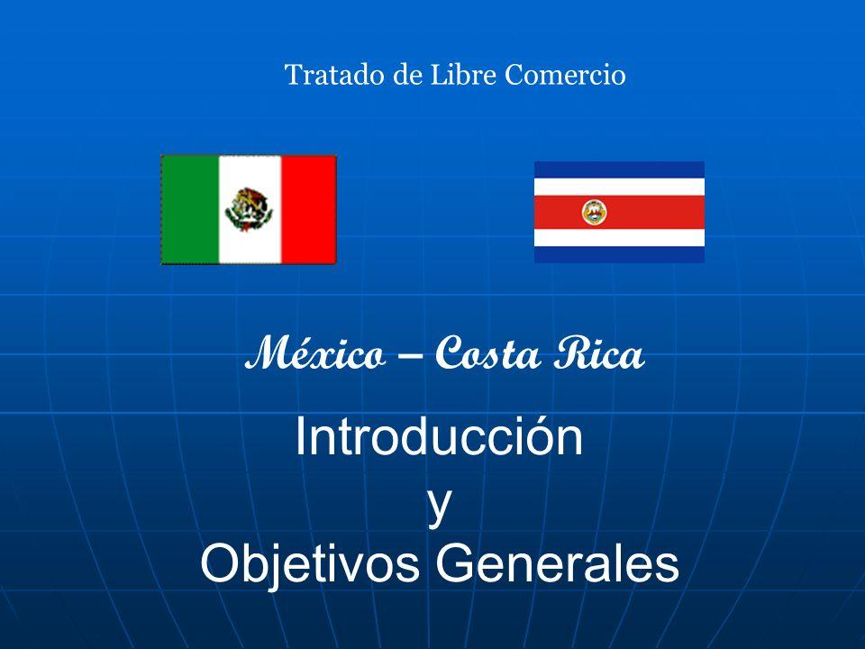 Introducción y Objetivos Generales México – Costa Rica