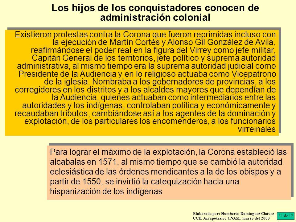 Los hijos de los conquistadores conocen de administración colonial