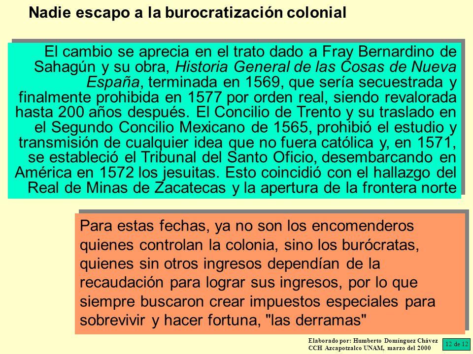 Nadie escapo a la burocratización colonial