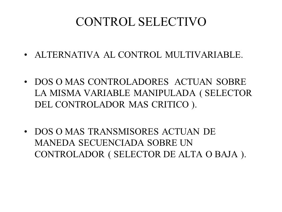 CONTROL SELECTIVO ALTERNATIVA AL CONTROL MULTIVARIABLE.